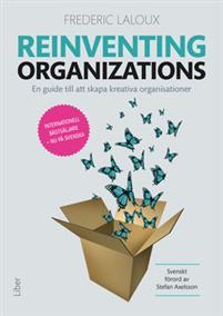 Reinventing Organizations En guide till att skapa kreativa organisationer Frederic Laloux Serica Consulting